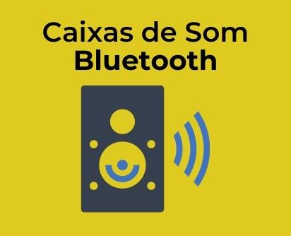 Caixas de Som Bluetooth